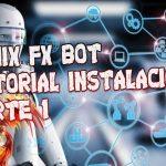 FENIX FX BOT, Tutorial instalacion PARTE 1   2019 HD − アフィリエイト動画まとめ