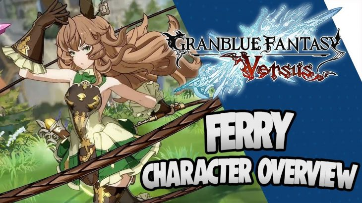 Granblue Fantasy Versus Character Overview: Ferry − アフィリエイト動画まとめ