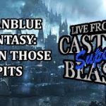 Castle Super Beast Clips: Granblue Fantasy Get In Those Pits − アフィリエイト動画まとめ