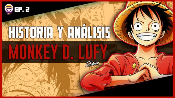 MONKEY D. LUFFY – Historia y Análisis | Ep. 2 – アフィリエイト動画まとめ
